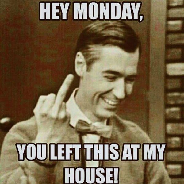 Funny It S Monday Memes